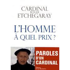 L'Homme à quel prix del Cardinale Roger Etchegaray