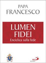 Lumen Fidei. La prima Enciclica di Papa Francesco sulla fede