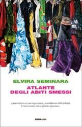 Atlante degli abiti smessi di Elvira Seminara (Einaudi, 2015)