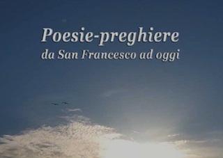 """Recensione / """"Poesie-preghiere da San Francesco ad oggi"""", antologia con sorprese di Maria Pia Risa"""