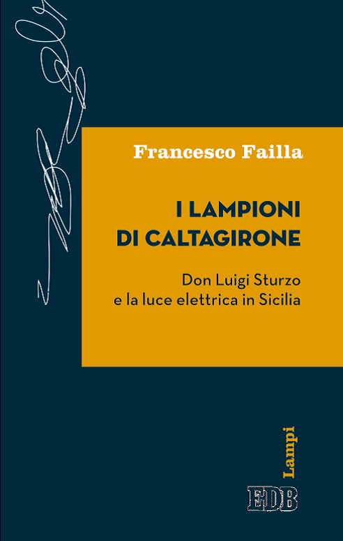 Libri / Francesco Failla racconta il tempo di don Luigi Sturzo e della luce elettrica in Sicilia