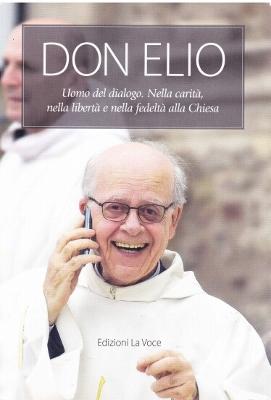 """Libri / """"Don Elio"""", esempio di gioia nel vivere la propria vita prodigandosi per gli altri"""