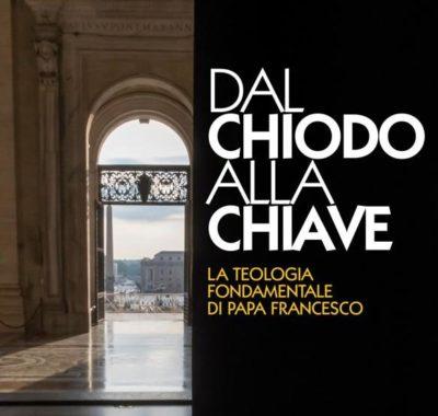 """Recensione / """"Dal chiodo alla chiave"""". La Teologia fondamentale di papa Francesco"""