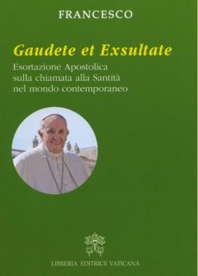 """Libri / """"Gaudete et exsultate"""" di Papa Francesco: il Signore chiama tutti alla santità, ciascuno con una personale testimonianza"""