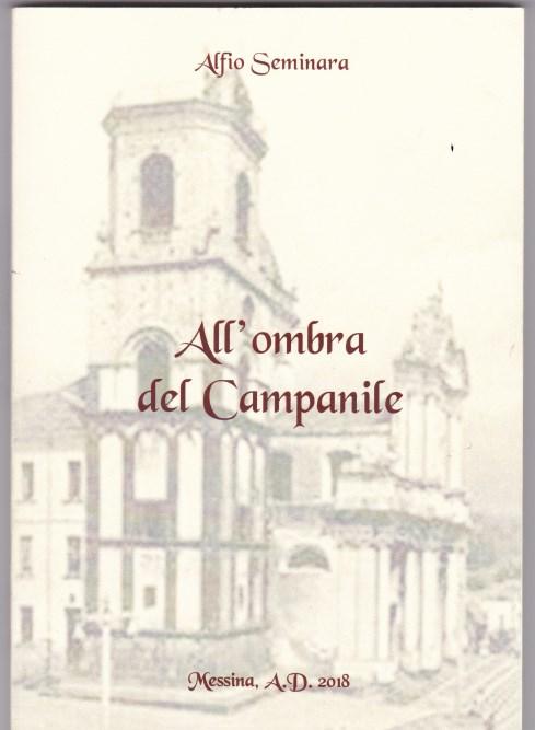 """Libri / """"All'ombra del campanile"""": ricordi struggenti del paese natio nell'opera di Alfio Seminara"""