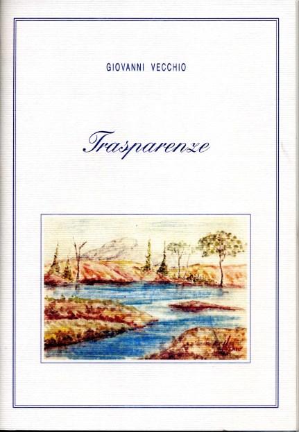"""Recensioni / Le """"Trasparenze"""" di Giovanni Vecchio raccontano l'Amore in tutte le sue sfaccettature"""
