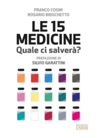 Le 15 Medicine: Quale ci salverà?